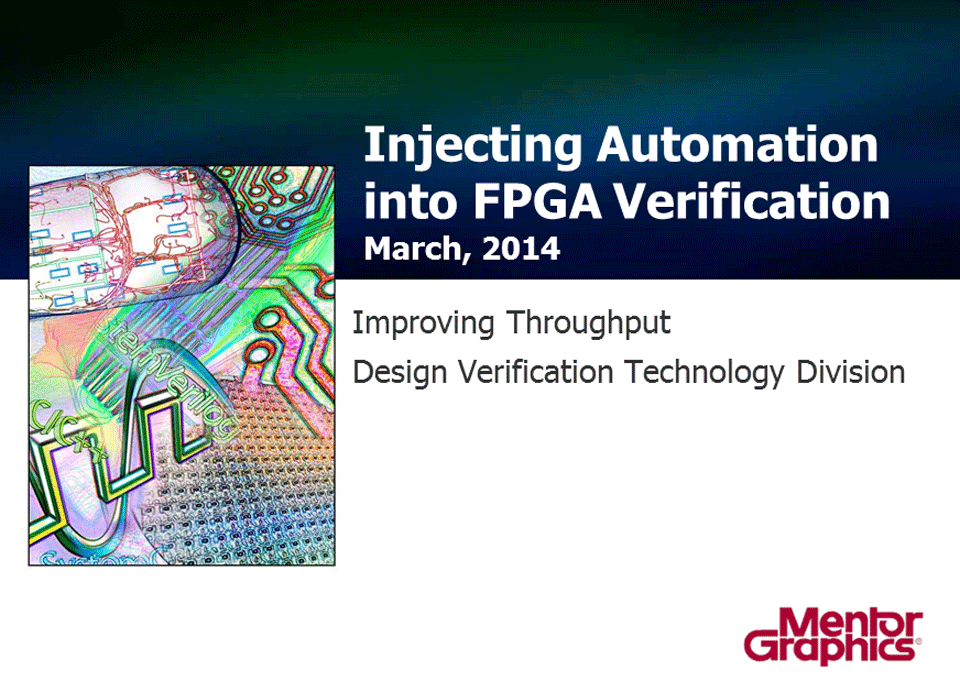 Injecting Automation into Verification – Improved Throughput