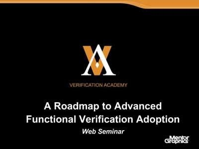 The Verification Academy - A Roadmap to Advanced Functional Verification Adoption