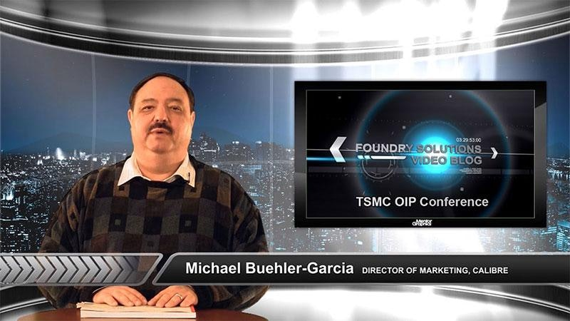Foundry Solutions Video Blog: TSMC OIP Conference