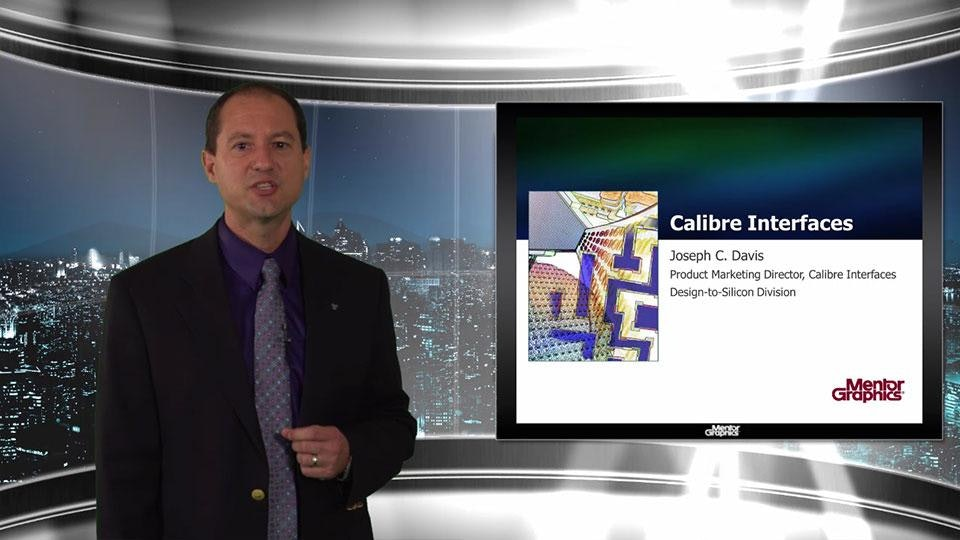 Foundry Solutions Video Blog: Calibre Interfaces