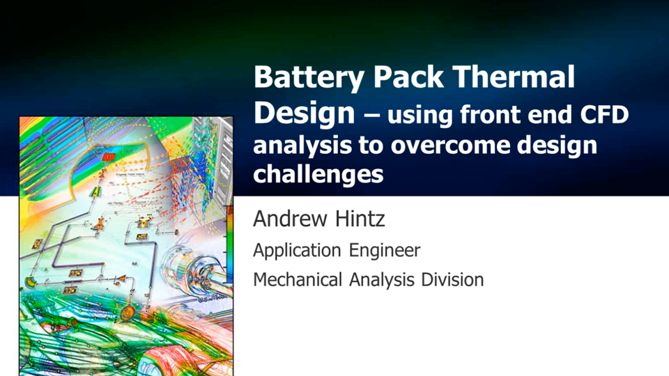 Vehicle Battery Pack Cooling - Upfront Design Studies Using CAD Embedded CFD