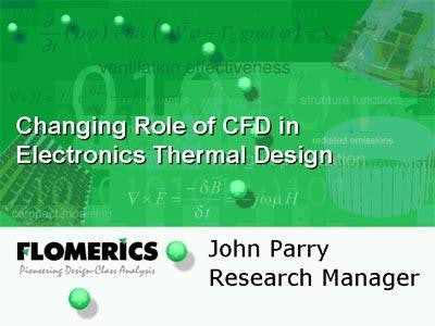 The Changing Role of CFD in Electronics Thermal Design