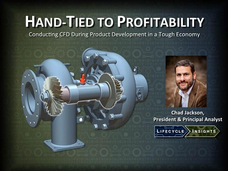 Hand-Tied to Profitability - Conducting CFD During Product Development in a Tough Economy