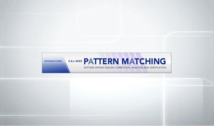 Calibre Pattern Matching Overview