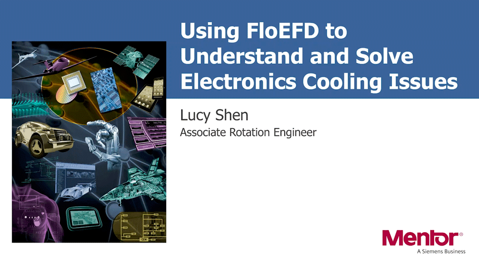 Using FloEFD to understand and solve electronics cooling issues ...